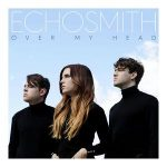 Echosmith – Over My Head