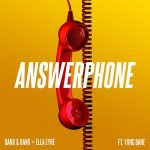 Banx & Ranx and Ella Eyre – Answerphone (feat. Yxng Bane)