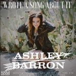 Ashley Barron – Wrote A Song About It