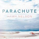 Hawk Nelson – Parachute