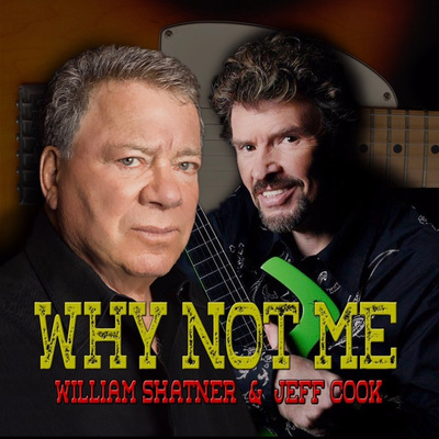 William Shatner and Jeff Cook ( feat  Neal McCoy and Home