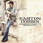 Easton Corbin – Somebody's Gotta Be Country