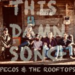 Pecos & The Rooftops – This Damn Song