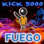 Kick 5000 – Fuego