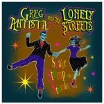 Greg Antista and the Lonely Streets – Beat Down and Broken