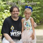 Robbie Robinson – Better Than Today