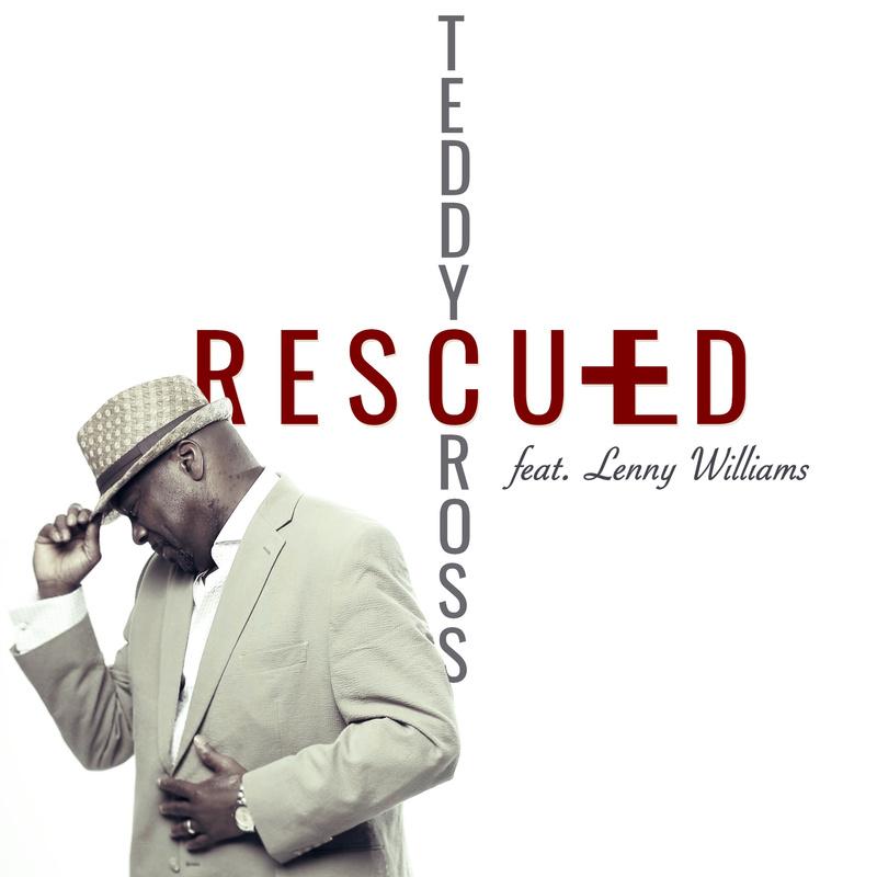 Teddy Cross feat  Lenny Williams - Rescued (Radio Edit