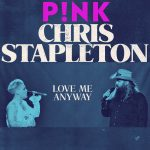 P!nk feat. Chris Stapleton – Love Me Anyway
