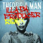 Illa Da Producer feat. Malou Beauvoir – There's a Man (Illa Da Producer Remix)
