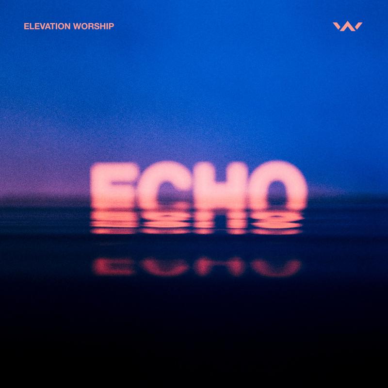 Elevation Worship feat  Tauren Wells - Echo - Daily Play MPE