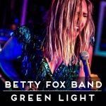 Betty Fox Band – Green Light