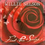 Willie Nelson – First Rose Of Spring