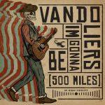 Vandoliers – I'm Gonna Be (500 Miles)