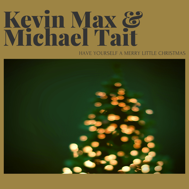 Christian Little Christmas 2020 Kevin Max & Michael Tait   Have Yourself a Merry Little Christmas