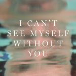 Sondre Lerche – I Can't See Myself Without You