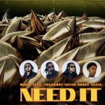 Migos – Need It feat. Youngboy Never Broke Again