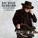 Ray Wylie Hubbard – Fast Left Hand
