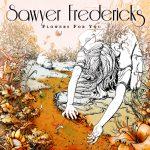 Sawyer Fredericks – Flowers For You