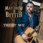 Matthew A. Butter – Trust Me