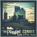 The Prairie States – Every Little Town