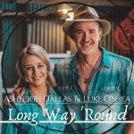 Luke O'Shea & Ashleigh Dallas – Long Way 'Round