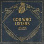 Chris Tomlin – God Who Listens Feat. Thomas Rhett