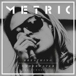 Metric – Breathing Underwater (Remix)