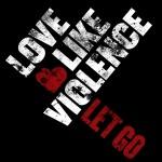 LoveLike Violence – Let Go