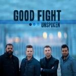 Unspoken – Good Fight
