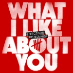 5 Seconds Of Summer – What I Like About You (Studio Version)