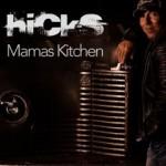 Hicks – Mama's Kitchen (Radio Edit)