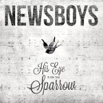 Newsboys – His Eye is on the Sparrow (album version)
