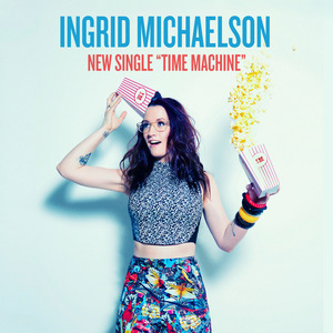 ingrid michaelson time machine