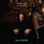 Sam Lee & Friends – Blackbird