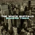 The White Buffalo – Modern Times