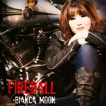 Bianca Moon – Fireball