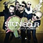 Stone Sour – Straight Outta Burbank