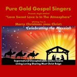 Pure Gold Gospel Singers – Love Sweet Love Is In The Atmosphere
