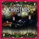 Matthew and Gunnar Nelson – This Christmas (ft. Alyssa Bonagura)