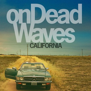 On Dead Waves onDeadWaves California