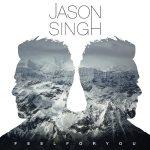 Jason Singh – Feel For You