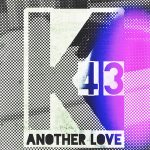 K43 – Another Love