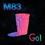 M83 – Go! (Radio Edit)