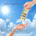 The Long and Short of It – Jesus Money
