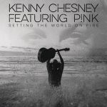 Kenny Chesney (With P!nk) – Setting the World On Fire