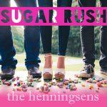 The Henningsens – Sugar Rush