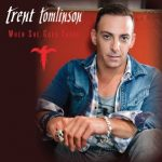 Trent Tomlinson – When She Goes There