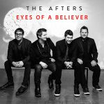 The Afters – Eyes Of A Believer