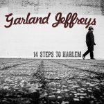 Garland Jeffreys – 14 Steps To Harlem (Radio Edit For Time)