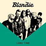 Blondie – Long Time